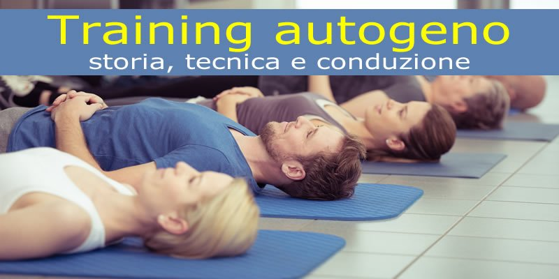 Training autogeno: storia, tecnica e conduzione