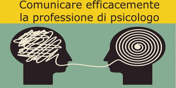 Comunicare efficacemente la professione di psicologo