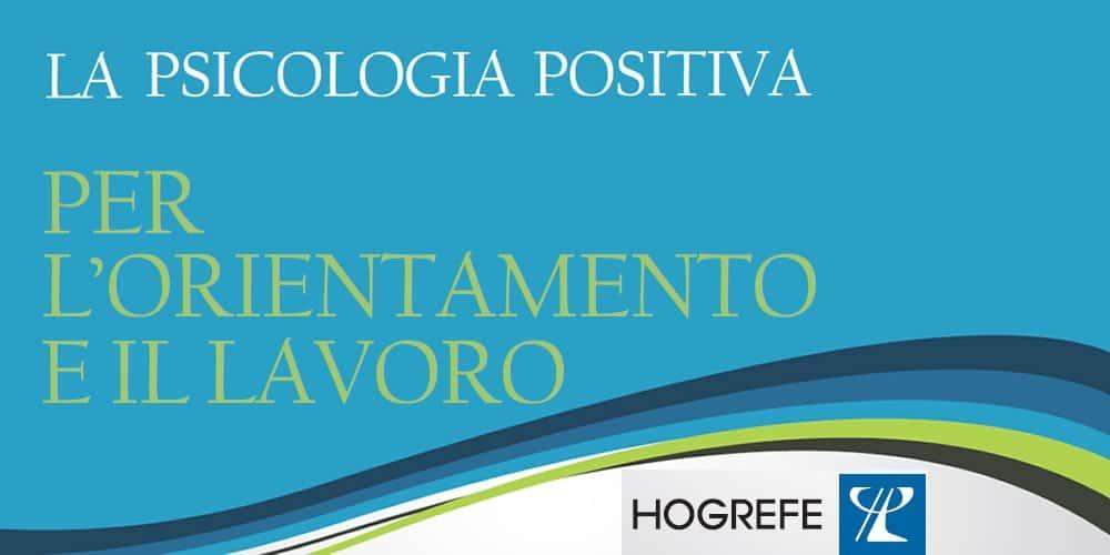 La psicologia positiva per l'orientamento e il lavoro