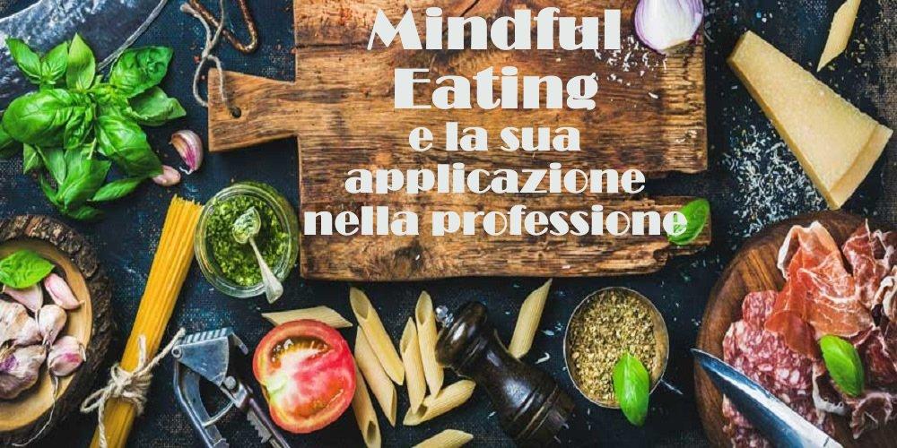 Mindful Eating e la sua applicazione nella professione