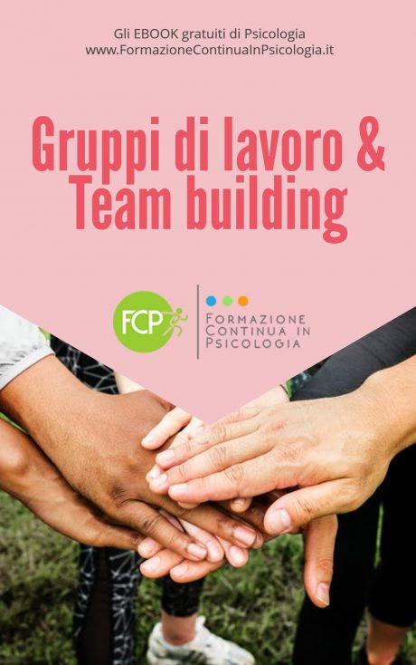 Gruppi di lavoro e Team building