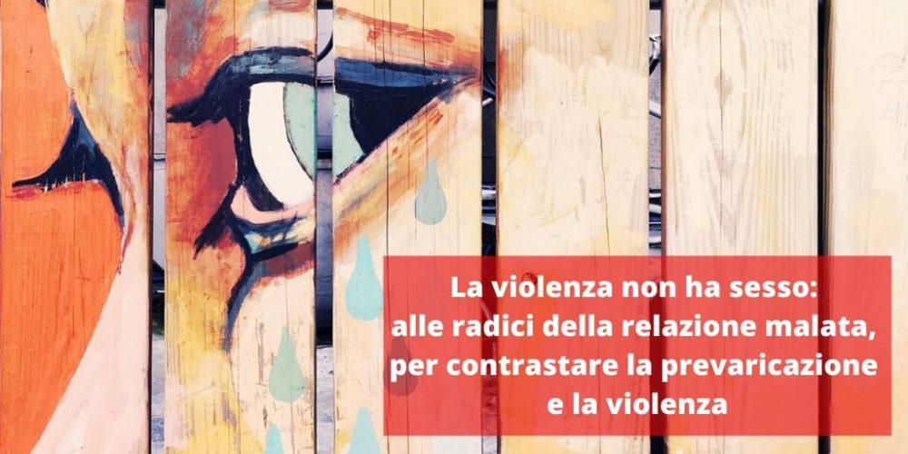 violenza-non-ha-sesso-radici-relazione-malata-contrastare-prevaricazione-violenza