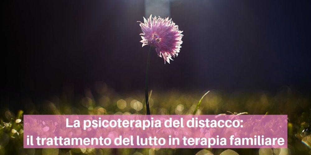 psicoterapia-distacco-trattamento-lutto-terapia-familiare