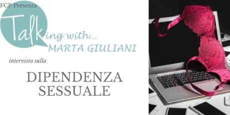 Talking Marta Giuliani Intervista Dipendenza Sessuale