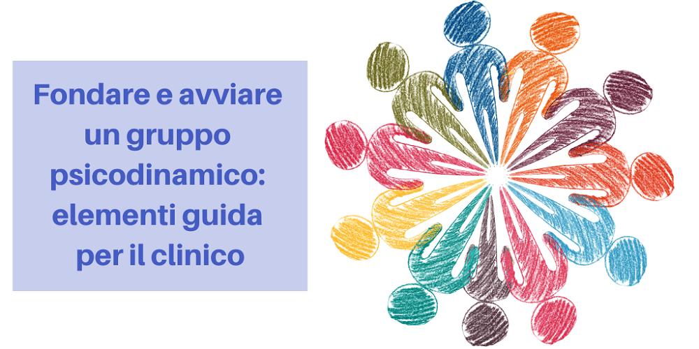 fondare-avviare-gruppo-psicodinamico-elementi-guida-per-clinico
