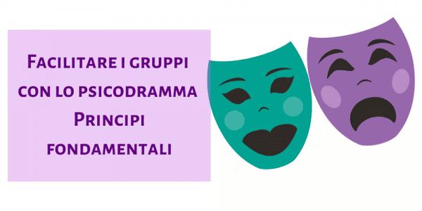 facilitare-gruppi-con-psicodramma-principi-fondamentali