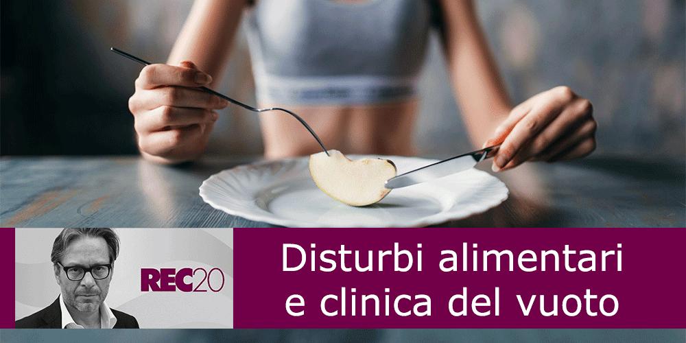 Disturbi alimentari: dalla clinica della mancanza alla clinica del vuoto