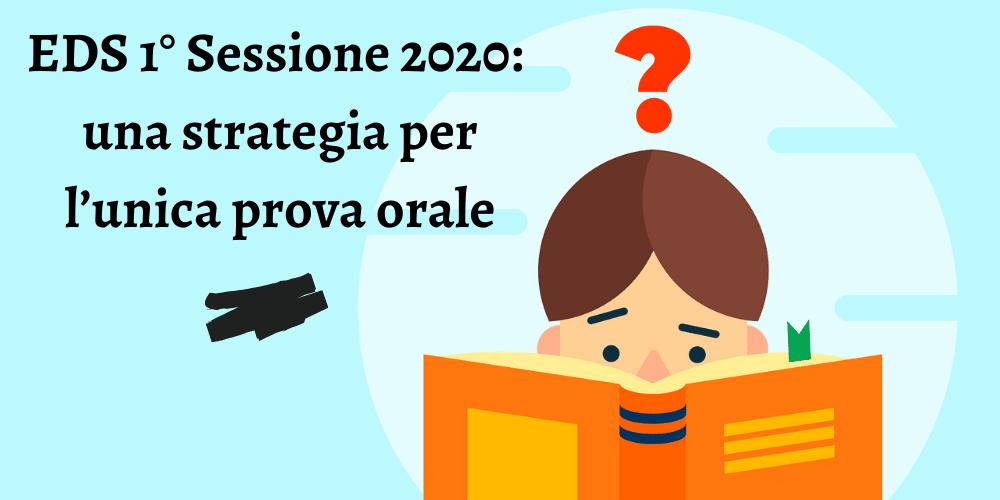 EDS 1 Sessione 2020_ una strategia per l'unica prova orale (2)