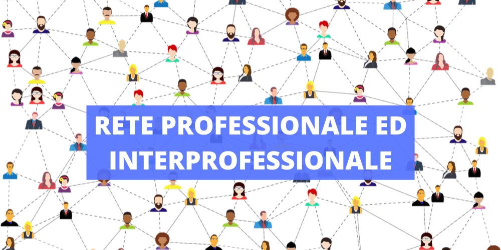 rete-professionale-interprofessionale-come-costruirla-sviluppo-libera-professione