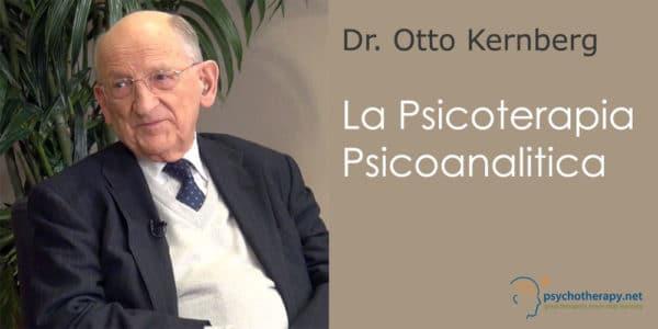 La Psicoterapia Psicoanalitica, con Otto Kernberg