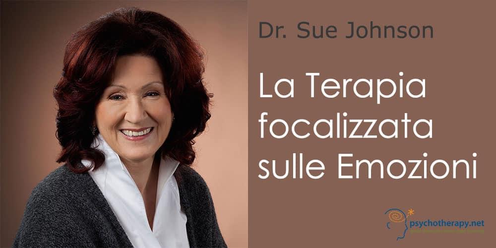 La Terapia focalizzata sulle Emozioni in azione, con Sue Johnson