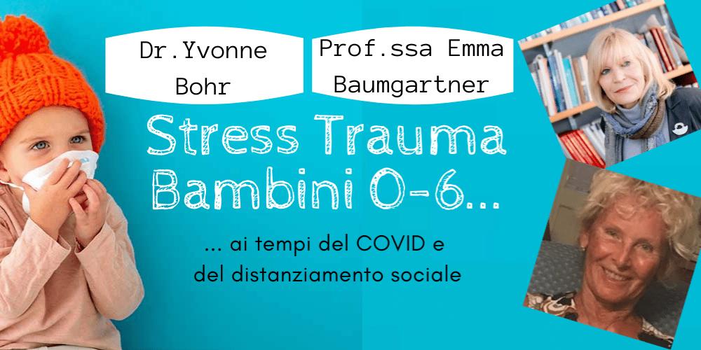Stress e Trauma Bambini 0-6, ai tempi del COVID19 e del distanziamento sociale