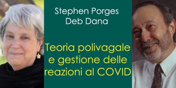Teoria polivagale e gestione delle reazioni al COVID, con Stephen Porges e Deb Dana
