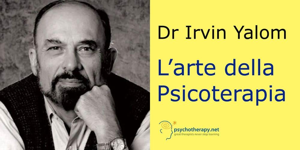 L'arte della Psicoterapia, con Irvin Yalom