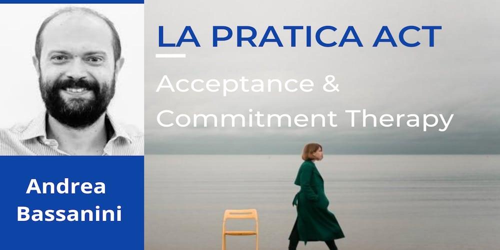 la pratica act acceptance commitment therapy corso