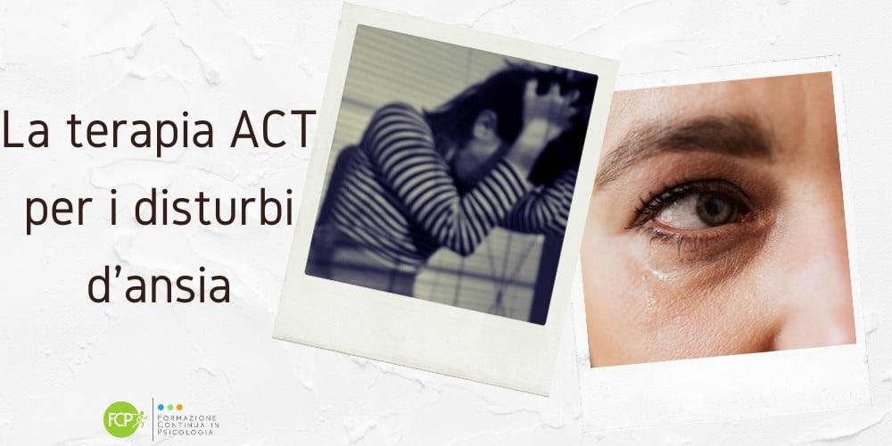 ACT disturbi d'ansia
