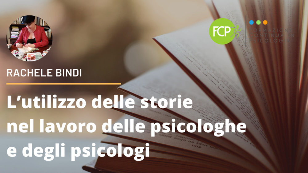 L'utilizzo delle storie nel lavoro delle psicologhe e degli psicologi