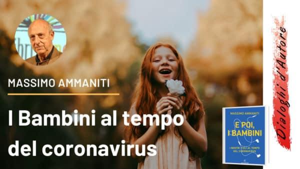 bambini coronavirus ammaniti