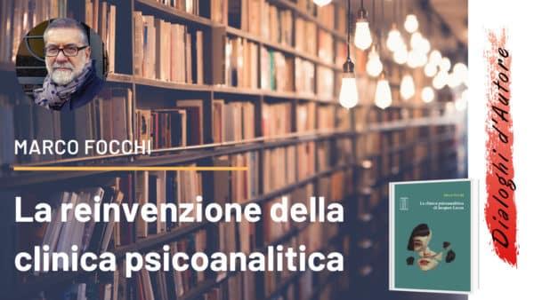La reinvenzione della clinica psicoanalitica
