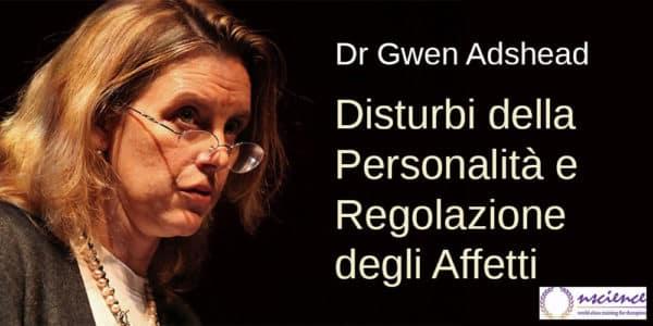 Disturbi della Personalità e Regolazione degli Affetti, con Gwen Adshead