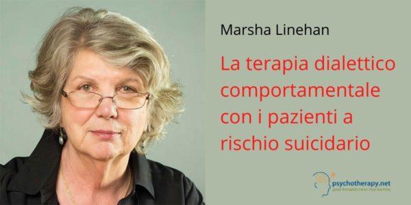 La terapia dialettico comportamentale con i pazienti a rischio suicidario, con Marsha Linehan