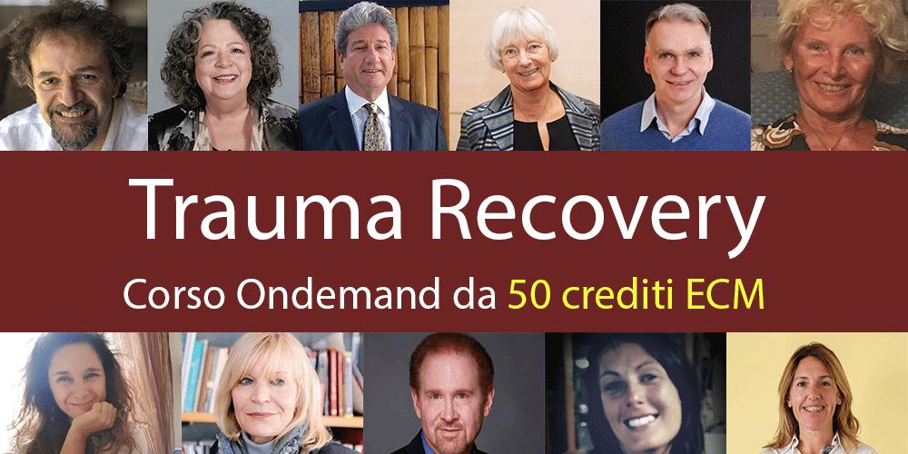 Trauma Recovery: l'intervento terapeutico su Stress, Trauma e impatto COVID19