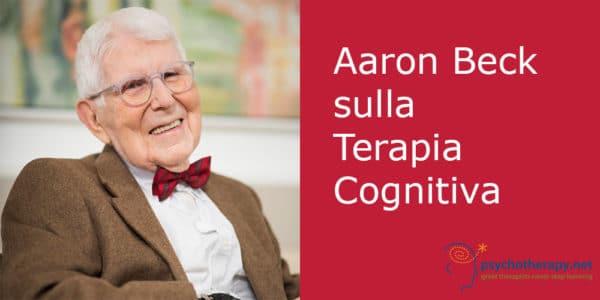 Aaron Beck sulla Terapia Cognitiva