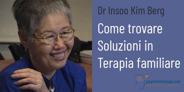 Come trovare Soluzioni in Terapia familiare, con Insoo Kim Berg