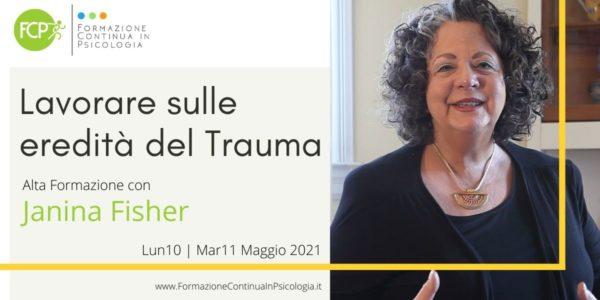 Lavorare sulle eredità del Trauma, con Janina Fisher