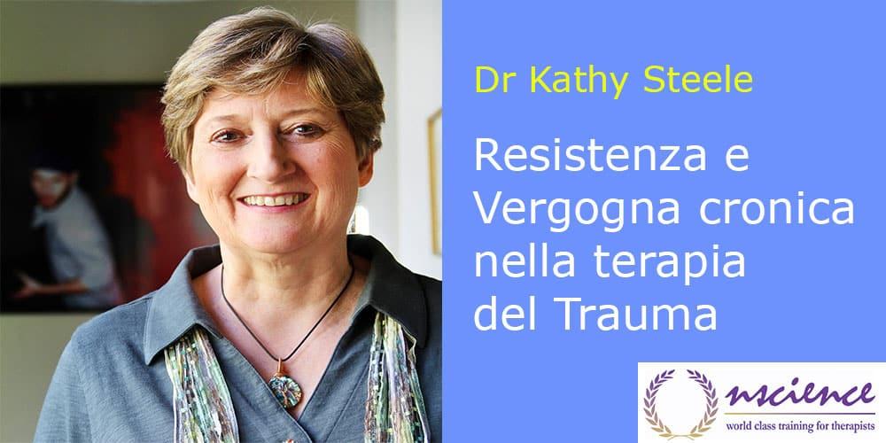 Resistenza e Vergogna cronica nella terapia del Trauma, con Kathy Steele