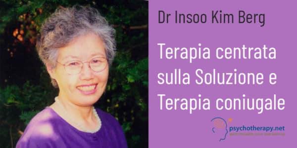 La Terapia centrata sulla Soluzione applicata alla Terapia coniugale, con Insoo Kim Berg