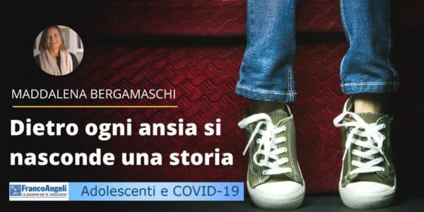 Maddalena Bergamaschi, Dietro ogni ansia si nasconde una storia