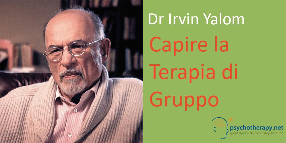 Capire la Terapia di Gruppo, con Irvin Yalom