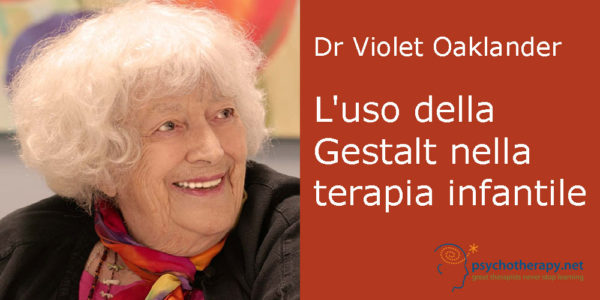 L'uso della Gestalt nella terapia infantile, con Violet Oaklander