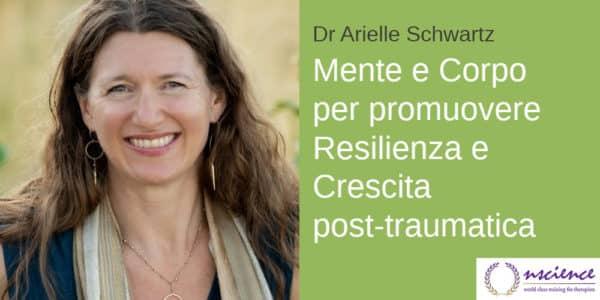 Usare la Mente ed il Corpo per promuovere Resilienza e Crescita post-traumatica