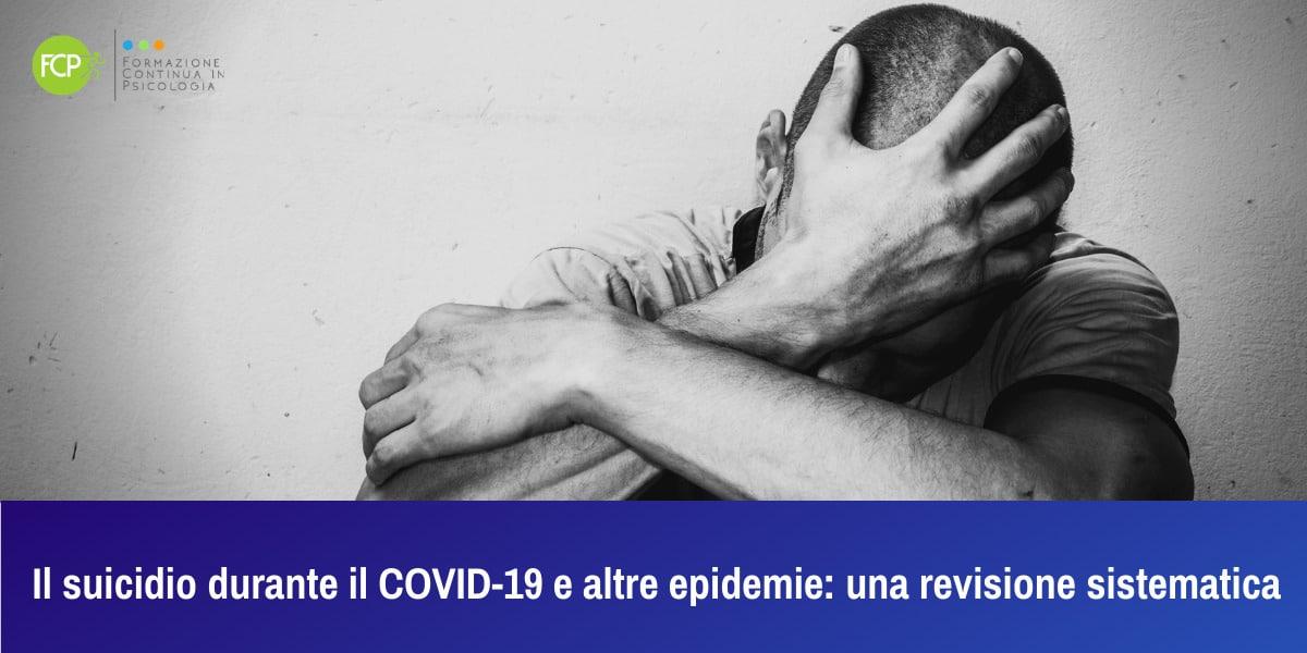 Il suicidio durante il COVID-19 e altre epidemie: una revisione sistematica