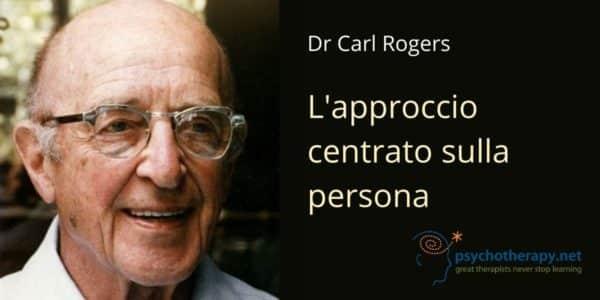 Carl Rogers e l'approccio centrato sulla persona