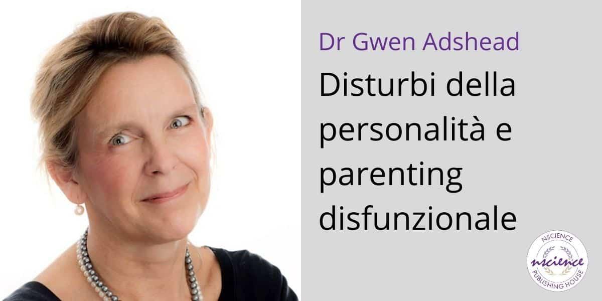 Disturbi della personalità e parenting disfunzionale, con Gwen Adshead