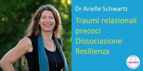 Lavorare con Traumi relazionali precoci e Dissociazione: un approccio basato sulla Resilienza
