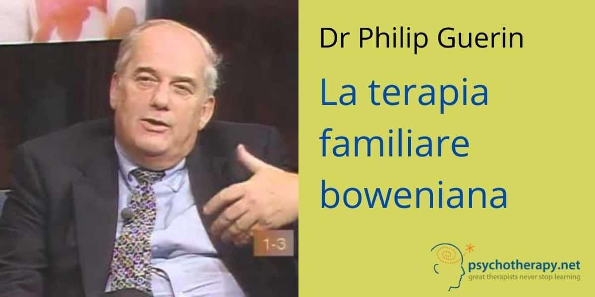 La Terapia Familiare Boweniana, con Philip Guerin