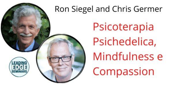Psicoterapia Psichedelica, Mindfulness e Compassion nella pratica clinica