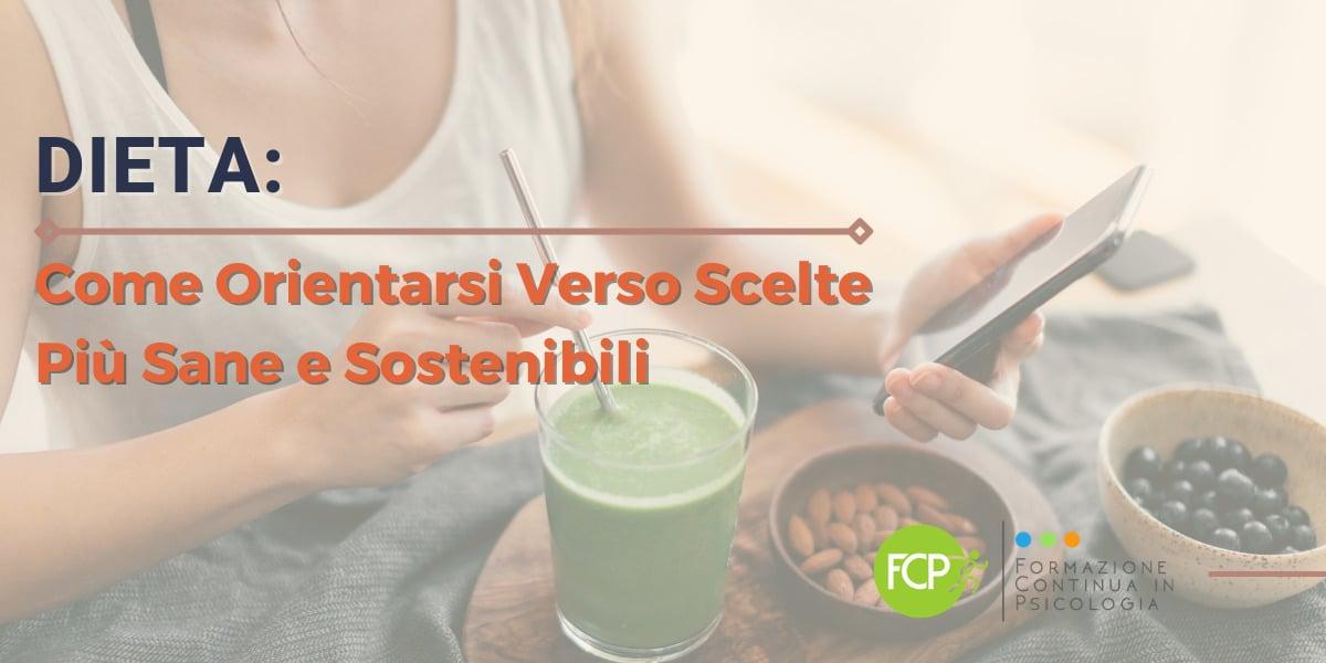 Dieta: promuovere Scelte Più Sane e Più Sostenibili con i NUDGE