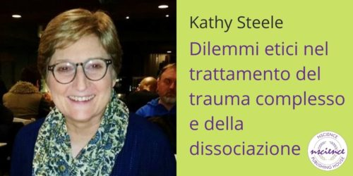 Dilemmi etici nel trattamento del trauma complesso e della dissociazione, con Kathy Steele