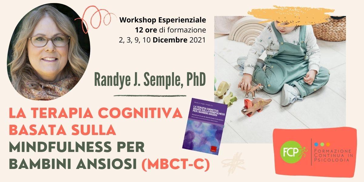 La Terapia Cognitiva basata sulla Mindfulness per Bambini Ansiosi (MBCT-C)