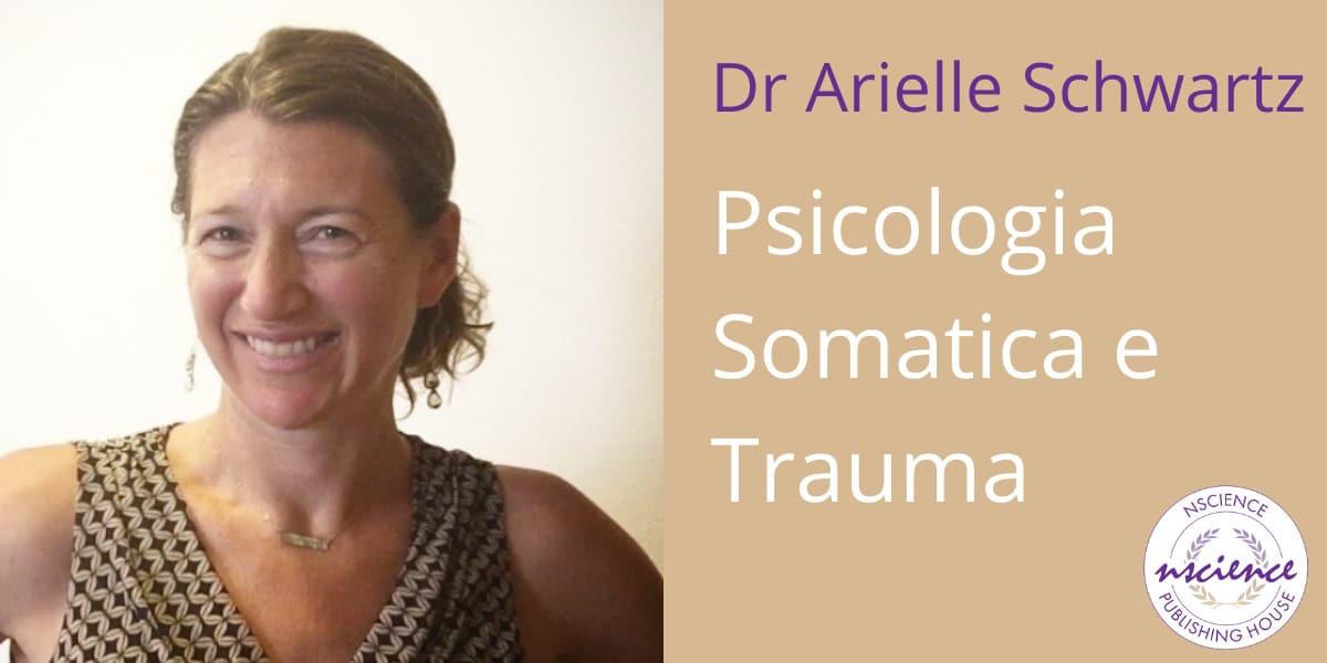 Integrare la Psicologia Somatica nel lavoro con pazienti traumatizzati