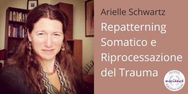 Repatterning Somatico e Riprocessazione del Trauma