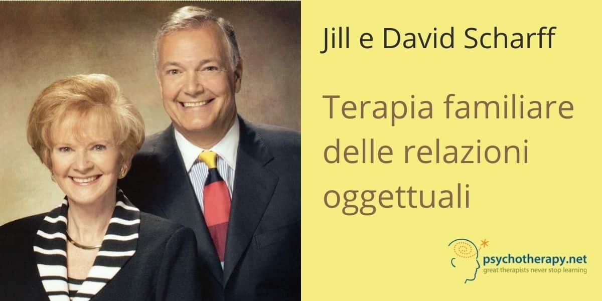 Terapia familiare delle relazioni oggettuali, con Jill e David Scharff