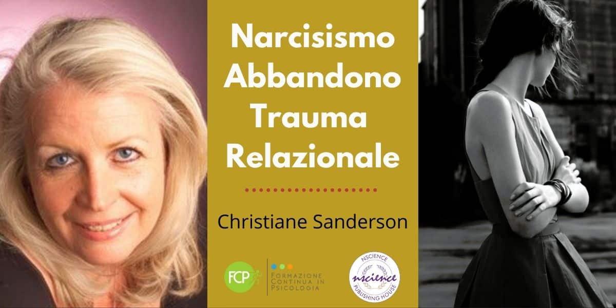 Narcisismo, Abbandono e Trauma Relazionale, con Christiane Sanderson