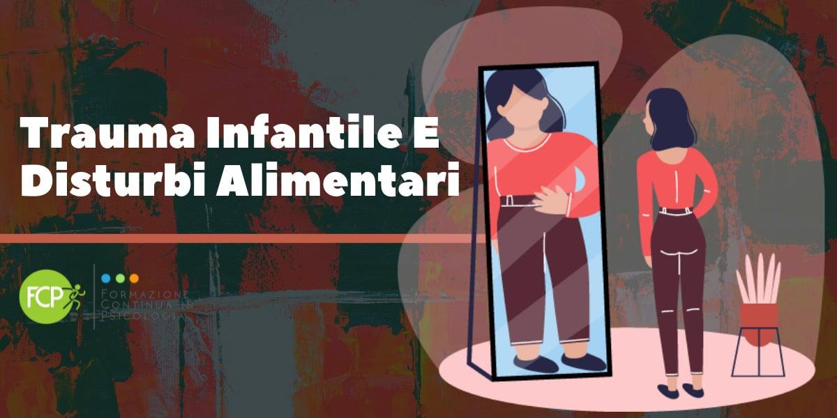 trauma infantile e disturbi alimentari
