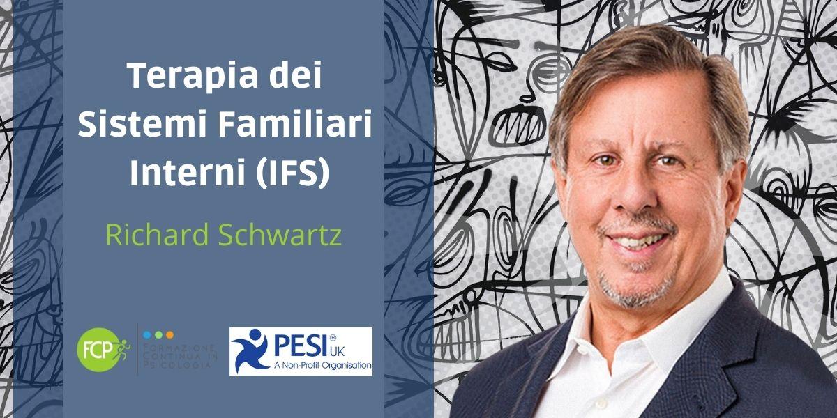 Terapia dei Sistemi Familiari Interni (IFS), con Richard Schwartz